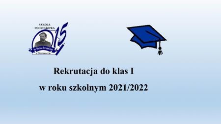 REKRUTACJA DO KLASY PIERWSZEJ – 2021/2022