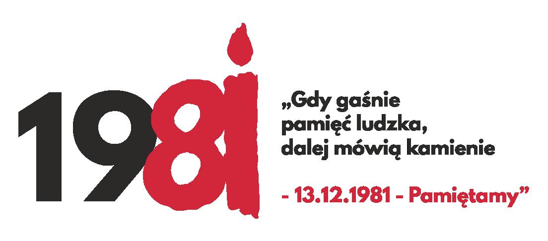 ,,Gdy gaśnie pamięć ludzka, dalej mówią kamienie'' - 13.12.1981 - Pamiętamy